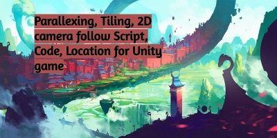 Unity Game 2D Parallaxing - 3 Scripts