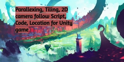 Unity Game 2D Parallaxing - 3 Scripts