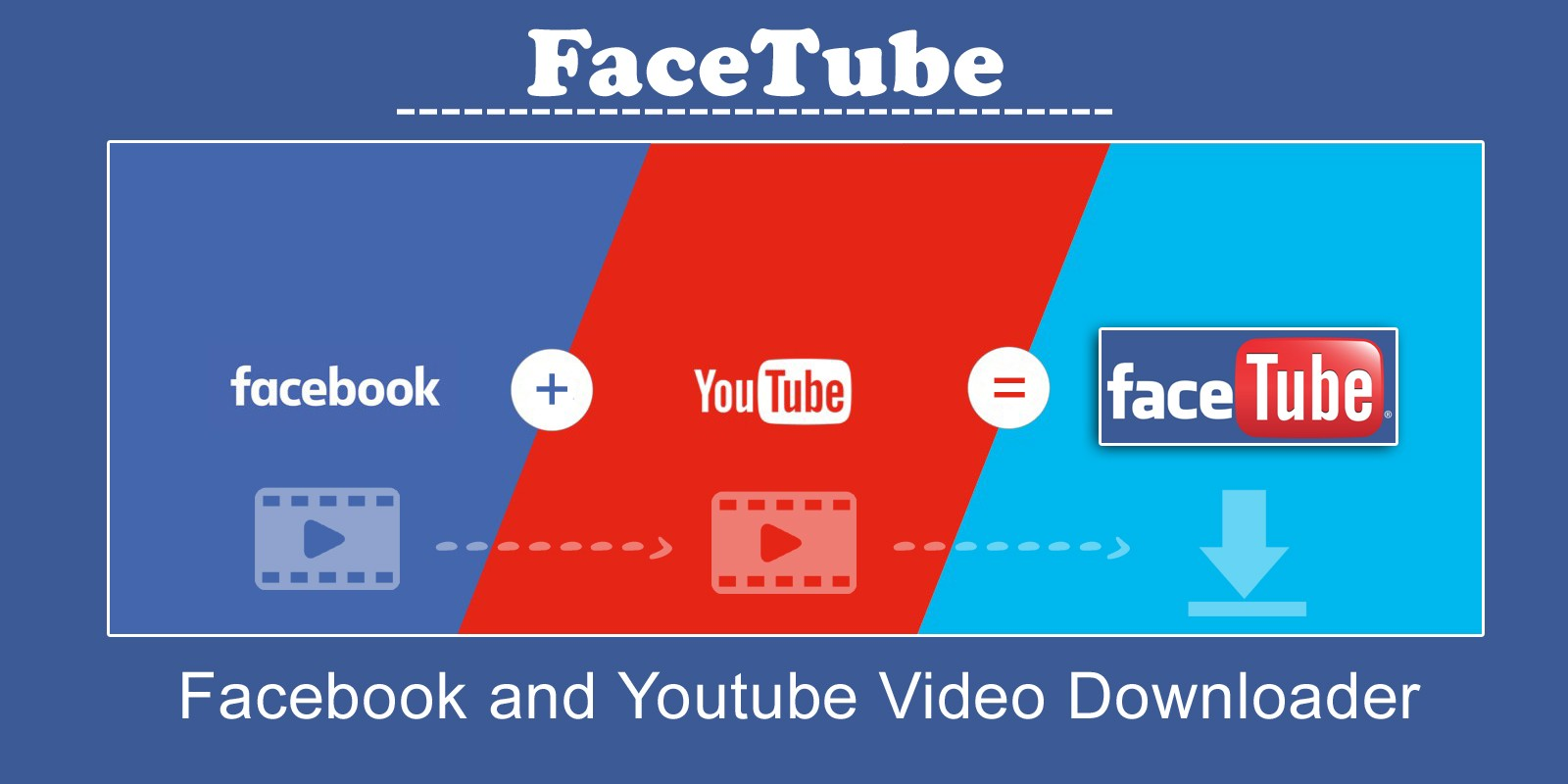FaceTube - Facebook Youtube Video Downloader