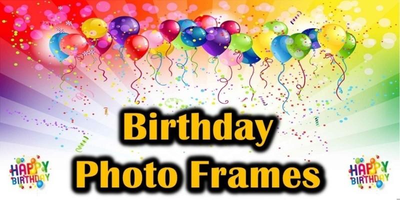 Happy Birthday Photo Frame Photo Maker Android