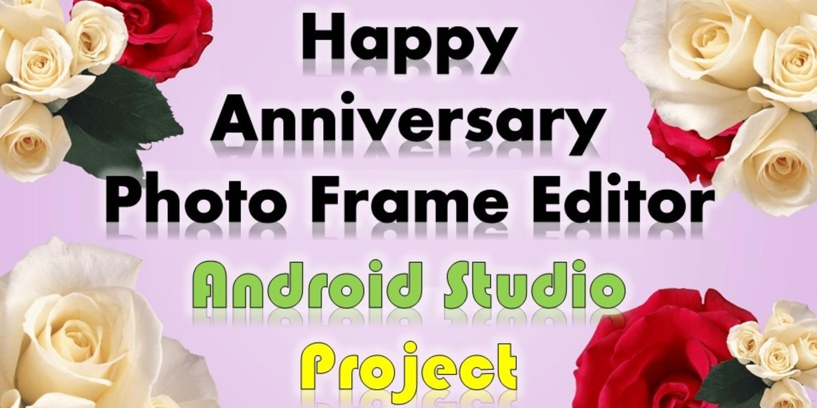 Anniversary Photo Frames Editor Android Studio
