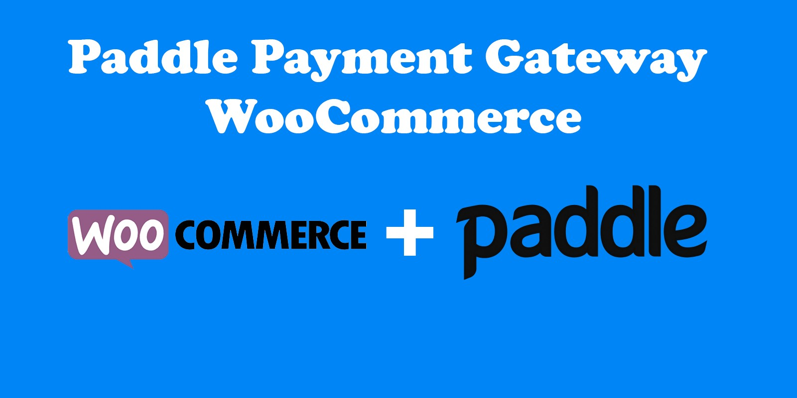 Paddle Payment Gateway For WooCommerce WordPress