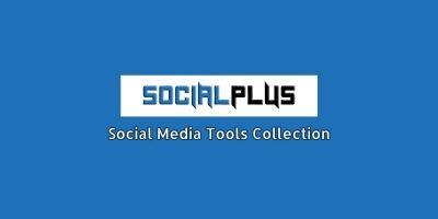 SocialPlus - Social Media Tools Collection