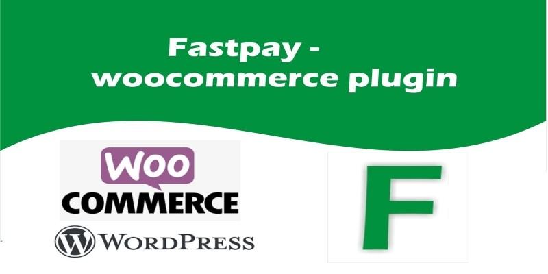 Fastpay - WooCommerce Plugin