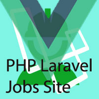 PHP Jobs Site  - Laravel And VueJs